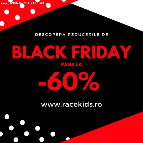 Black Friday a inceput pe www.racekids.ro